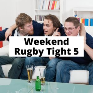 Weekend Rugby Tight 5